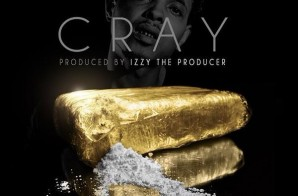 OJ Da Juiceman – Cray (Prod. by Izze The Producer)