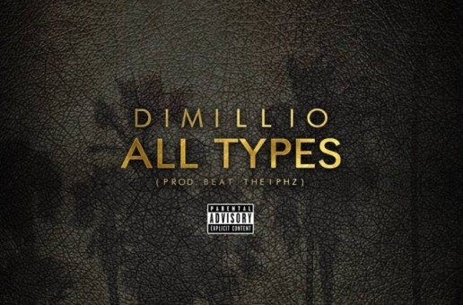Dimillio – All Types (Prod. By Beat Theipz)