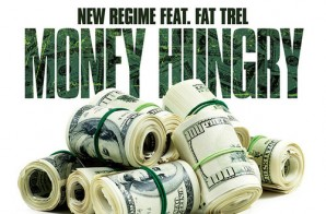 New Regime – Money Hungry Ft. Fat Trel (Prod. By Kino Beats)