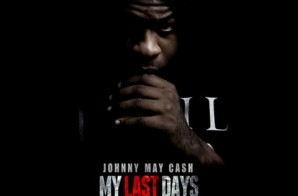Johnny May Cash – My Last Days (Mixtape)
