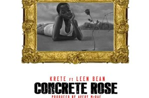 Krete x  Leen Bean – Concrete Rose (Produced By Avery McRae)