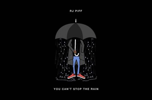 RJ Piff – You Can't Stop The Rain (Prod. by Niko)