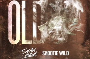 Sy Ari Da Kid x Snootie Wild – Old (Prod. by Will-A-Fool & Bobby Kritical)