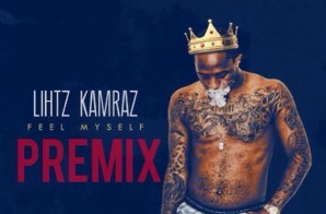 Lihtz Kamraz – Feel Myself (Premix)