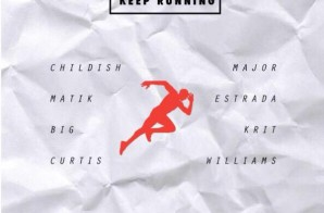 Childish Major & Matik Estrada x Big K.R.I.T. x Curtis Williams – Keep Running