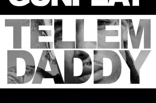 Gunplay – Tell Em Daddy