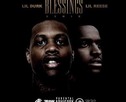 Lil Durk & Lil Reese – Blessings (Remix)