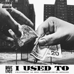 Dave East – I Used To Feat. Al-Doe (Prod. By Sonaro)