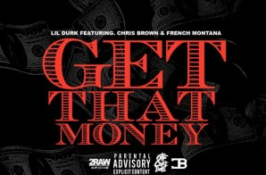 Lil Durk – Get That Money Ft. Chris Brown & French Montana