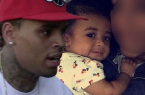 You ARE The Father: Chris Brown Said To Be The Father Of 9-Month-Old Baby Girl