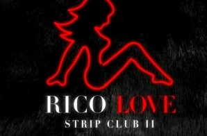 Rico Love – Strip Club II