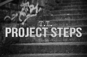 T.I. Project Steps (Produced By MARS)