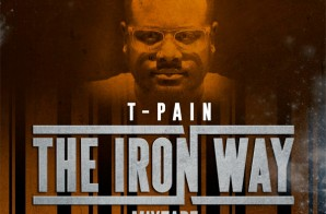 T-Pain – The Iron Way (Tracklist)