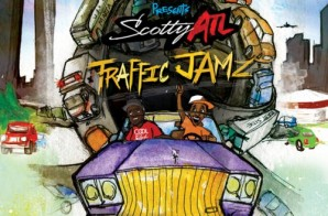 Scotty ATL x DJ Greg Street – Traffic Jamz (Mixtape)