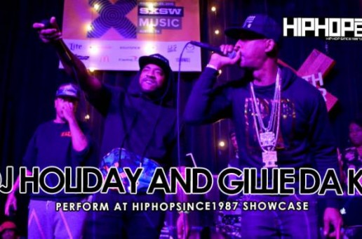 DJ Holiday & Gillie Da Kid Make A Special Appearance At The 2015 SXSW HHS1987 Showcase (Video)