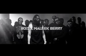 Ikes – They Know (Wan Mo) Ft. Maleek Berry (Video)