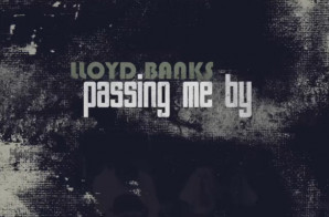 Lloyd Banks – Passing Me By Freestyle
