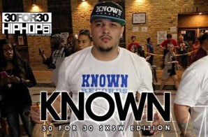 Known – 30 For 30 Freestyle (2015 SXSW Edition) (Video)