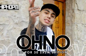 OHNO – 30 For 30 Freestyle (2015 SXSW Edition) (Video)