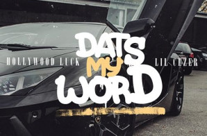 Hollywood Luck x Lil Cezer – Dats My Word