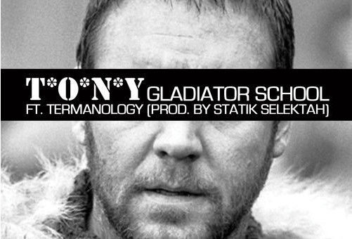 T.O.N.Y. – Gladiator School Ft. Termanology (Prod. Statik Selektah)
