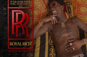 Rich Homie Quan – If You Ever Think I Will Stop Goin' In Ask RR (Mixtape)