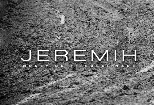 Jeremih – Money Do Ft. Gucci Mane