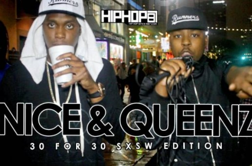 Nice & Queenz – 30 For 30 Freestyle (2015 SXSW Edition) (Video)