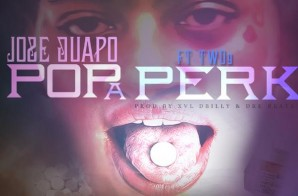 Jose Guapo x Two9 – Pop A Perk