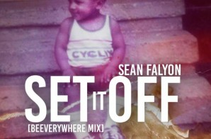 Sean Falyon – Set It Off (BeEVERYWHERE Mix)