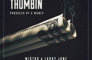 Mi$tro – Thumbin' Ft. Larry June