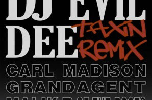 DJ Evil Dee – Taxin (Remix) Ft. Carl Madison, Grand Agent & Malik B (Video)