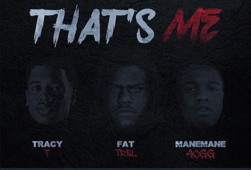 Tracy T – That's Me Ft. Fat Trel & Mane Mane