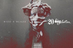 Bizz-E Blaze – 20 Days Later