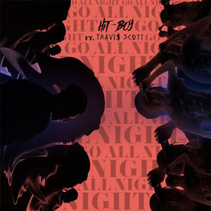 Hit-Boy – Go All Night Ft. Travis $cott