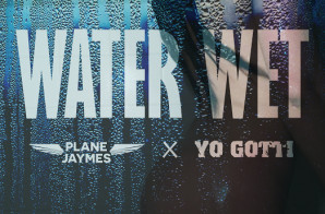 Plane Jaymes x Yo Gotti – Water Wet
