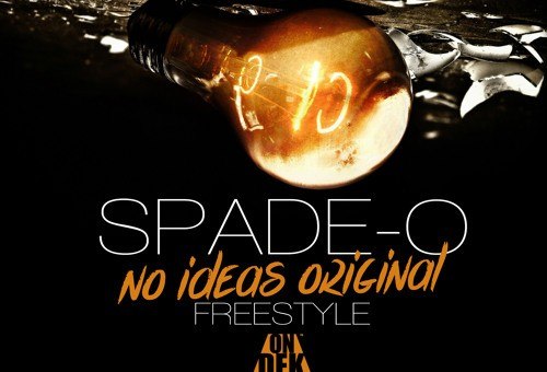 Spade-O – No Ideas Freestyle
