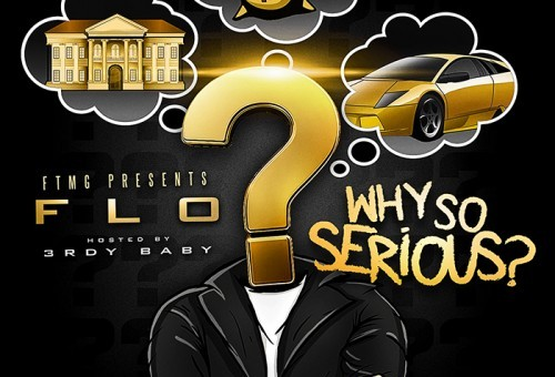 Flo – Why So Serious? (Mixtape)