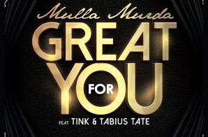 Mulla Murda x Tink & Tabius Tate – Great For You