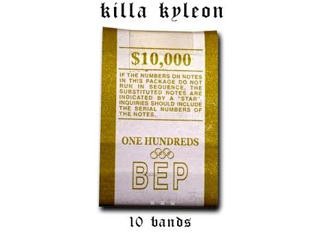 Killa Kyleon – 10 Bands (Freestyle)
