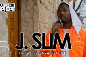 J. Slim – 30 For 30 Freestyle (2015 SXSW Edition) (Video)