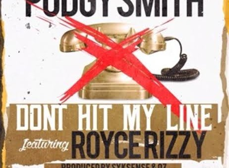Podgy Smith – Dont Hit My Live Ft. Royce Rizzy