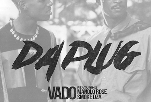 Vado – Da Plug Ft. Manolo Rose & Smoke DZA