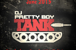 DJ Pretty Boy Tank – The MediaTankOut Playlist June 2K15: Bday Bash XX Edition (Video)