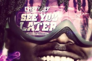 Chief Keef – See You Later (Prod. by YG On Da Beat)