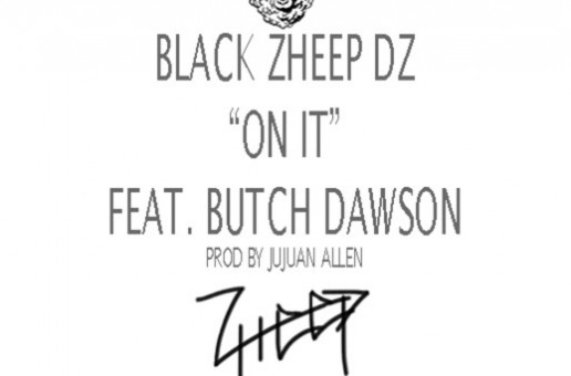 Black Zheep DZ – On It Ft. Butch Dawson