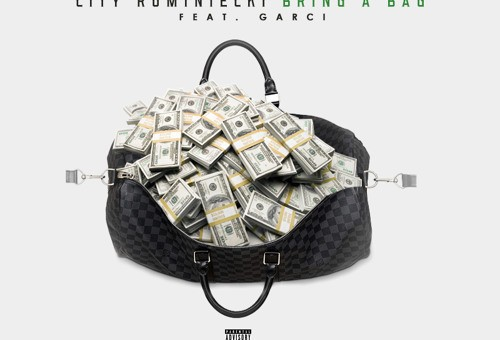 City Rominiecki – Bring A Bag Ft. Garci