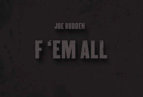 Joe Budden – F 'Em All