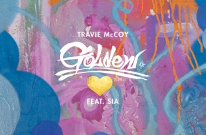 Travie McCoy – Golden Ft. Sia
