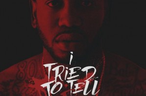 Young Greatness – I Tried To Tell Em (Mixtape)